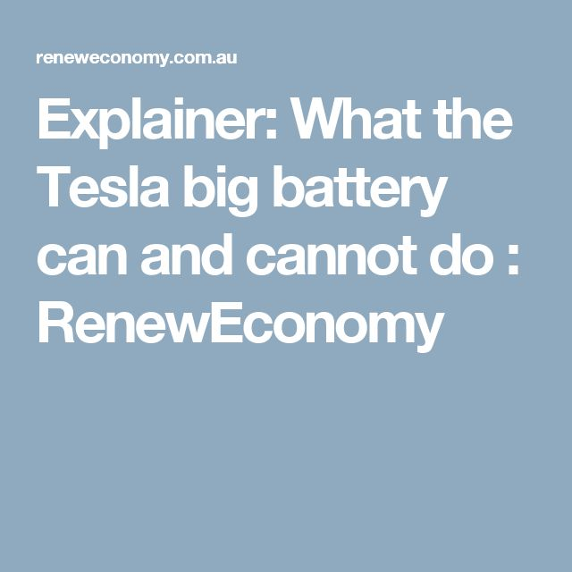 Explainer: What the Tesla big battery can and cannot do : RenewEconomy
