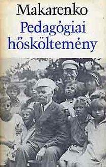 125 éve született ANTON MAKARENKO - Pedagógiai hősköltemény