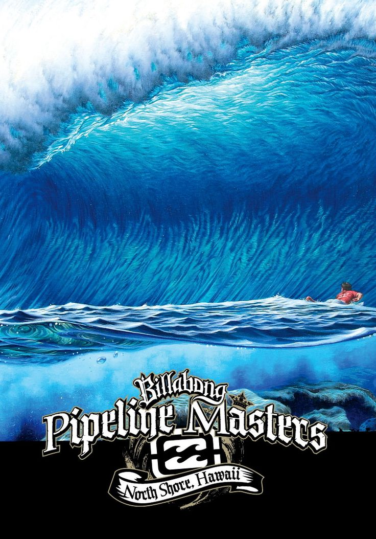 Billabong Pipeline Masters (Noth Shore, Hawaii) | Surf|Waves | Pinterest | Surfing, Surf art and Surfing wallpaper