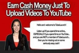 Start Earning Cash Today with TubeLaunch