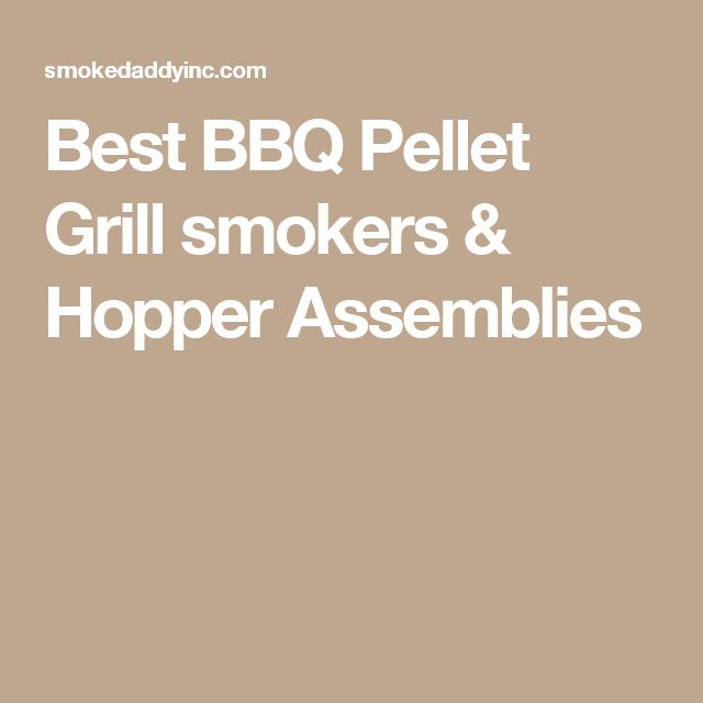 Best BBQ Pellet Grill smokers & Hopper Assemblies