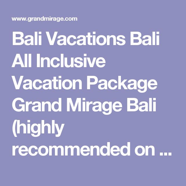 Bali Vacations Bali All Inclusive Vacation Package Grand Mirage Bali (highly recommended on Sites in Seoul)