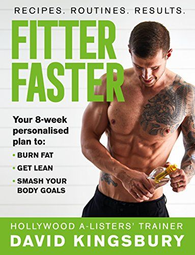 Fitter Faster: Your best ever body in under 8 weeks by [Kingsbury, David]