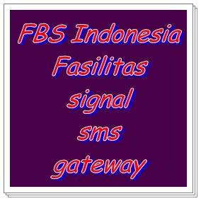 FBS Indonesia Fasilitas signal sms gateway
