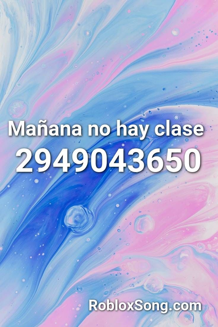 Manana No Hay Clase Roblox Id Roblox Music Codes In 2020