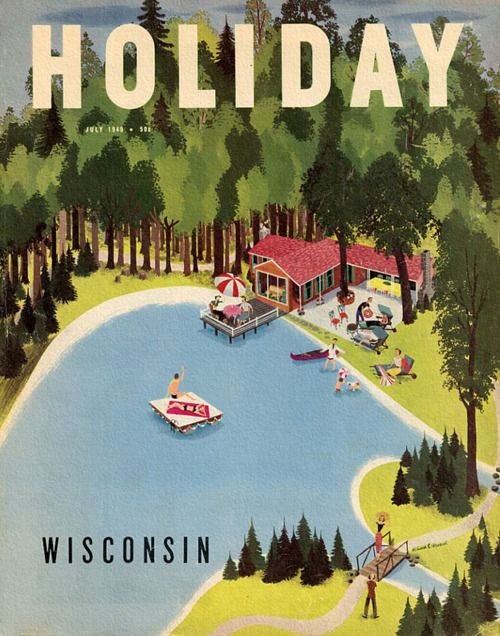 Holiday, July 1949.: Wisconsin, July 1949, Holidays Magazines, Vintage Holidays, Illustration, Summer Holidays, Travel Posters, Magazines Covers, Beer Signs