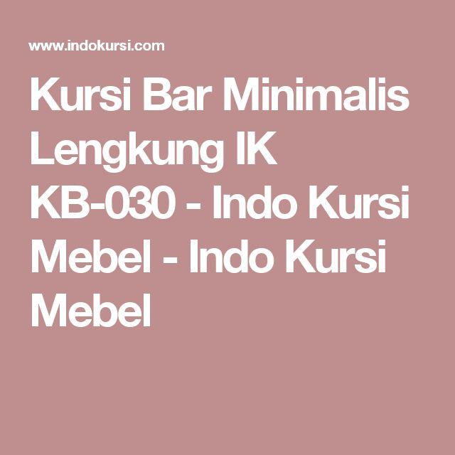 Kursi Bar Minimalis Lengkung IK KB-030 - Indo Kursi Mebel - Indo Kursi Mebel