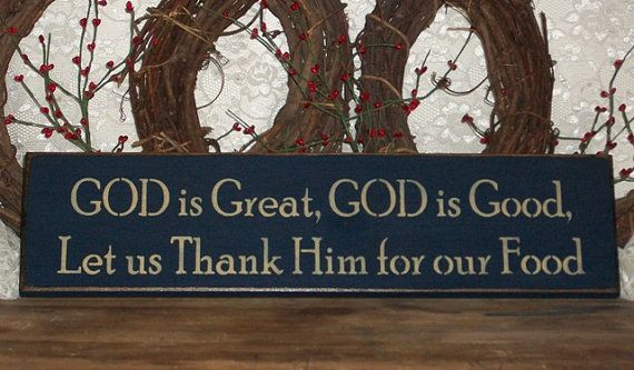 God is Great, God is Good, Let us Thank Him for our Food - Primitive Country Painted Wall Sign, Inspirational, Rustic, Primitive, Country