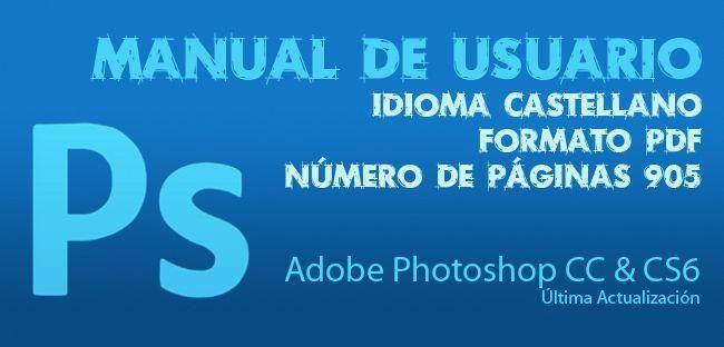 Manual De Usuario En Español Adobe Photoshop CC / CS6