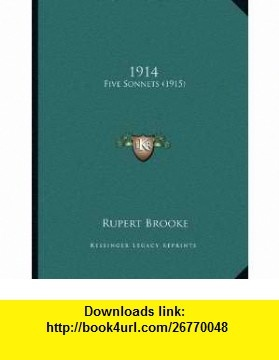 1914 Five Sonnets (1915) (9781164055020) Rupert Brooke , ISBN-10: 116405502X  , ISBN-13: 978-1164055020 ,  , tutorials , pdf , ebook , torrent , downloads , rapidshare , filesonic , hotfile , megaupload , fileserve