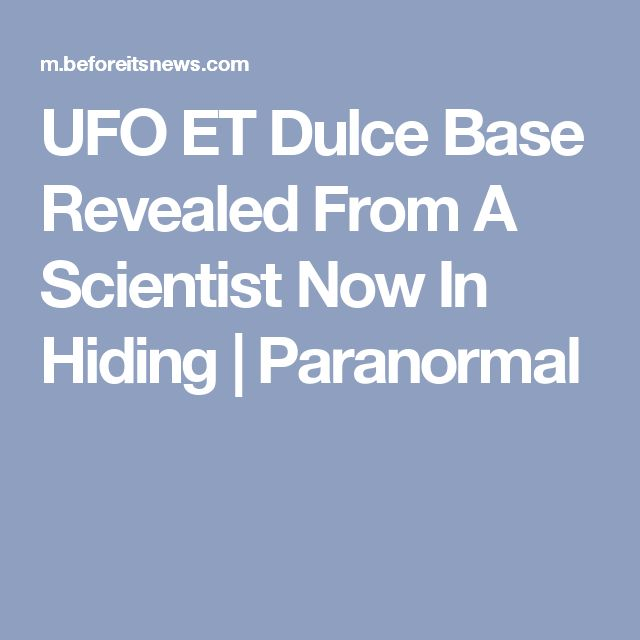 UFO ET Dulce Base Revealed From A Scientist Now In Hiding | Paranormal