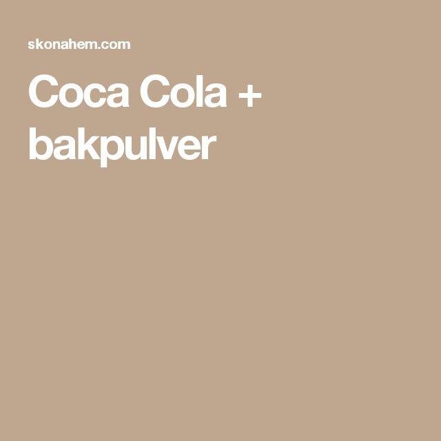 Coca Cola + bakpulver