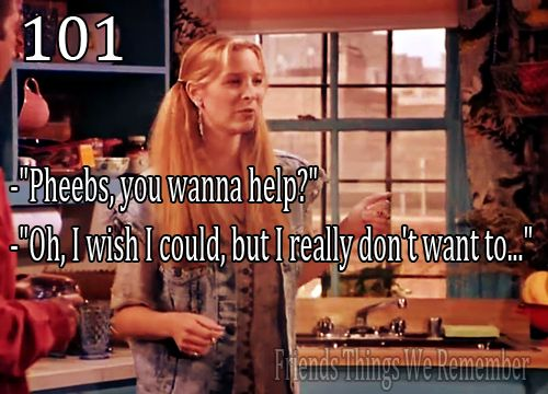 Hahahaha Phoebe is greatExcuses Quotes Friends, Laugh, Phoebe Quotes, Funny Stuff, Movie, Favorite, Funny Friends, F R I E N D, Friends Quotes
