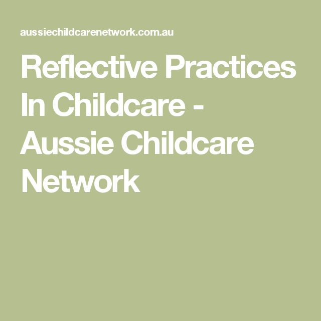 Reflective Practices In Childcare - Aussie Childcare Network