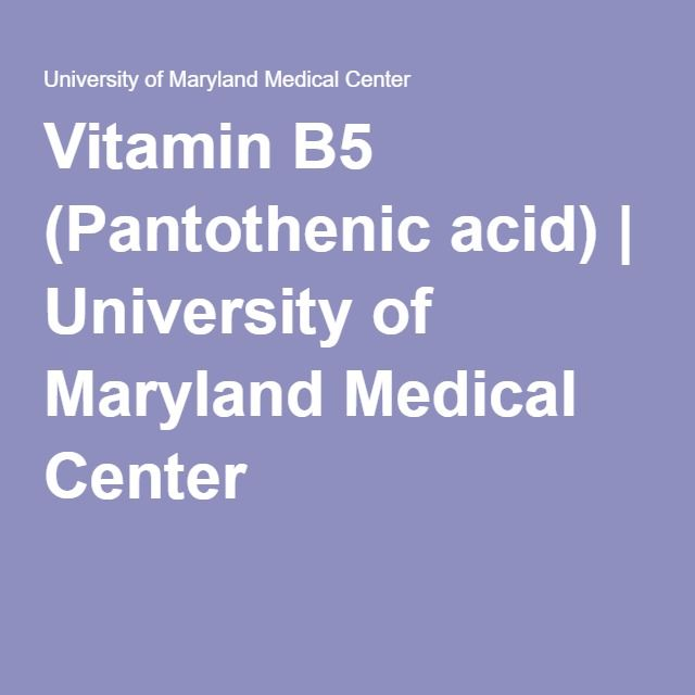 Vitamin B5 (Pantothenic acid) | University of Maryland Medical Center