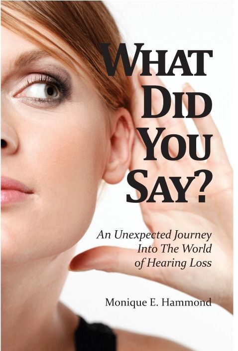 What Did You Say? An Unexpected Journey into the World of Hearing Loss is Hammond's compelling true story, but it is so much more than a telling of her personal ordeal. A pharmacist by profession, she had a good understanding of ear function and anatomy, as well as ear infections and treatments. But nothing prepared her for her own sudden hearing loss, and her questions to medical professionals often left her with more questions than answers.
