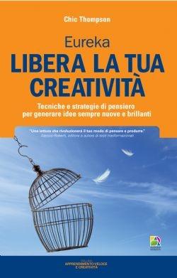 Libera la tua creatività - Alessio Roberti Editore