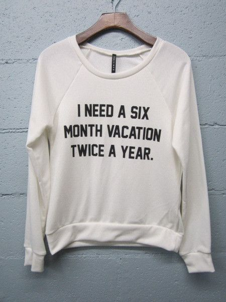 Six Month Vacation Sweatshirt from Gypsy Outfitters