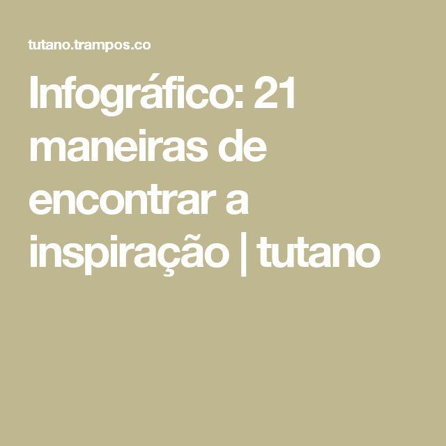 Infográfico: 21 maneiras de encontrar a inspiração | tutano