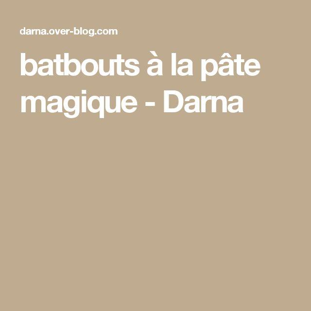 batbouts à la pâte magique - Darna