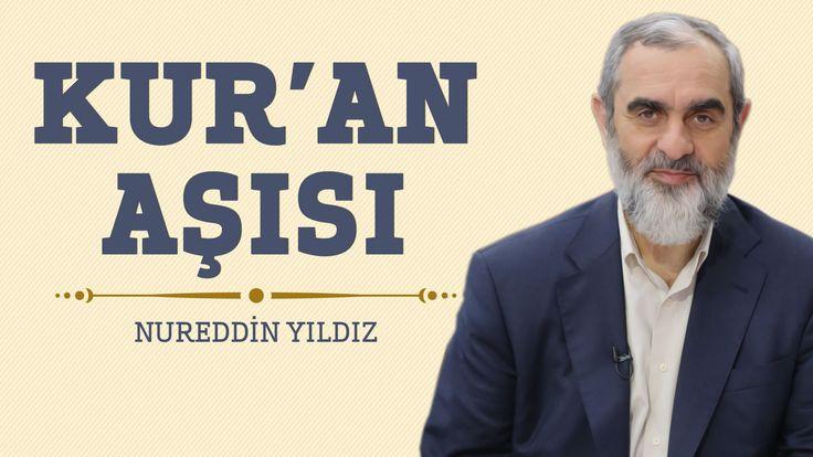 264) Kur'an Aşısı - Hayat Rehberi- Nureddin YILDIZ