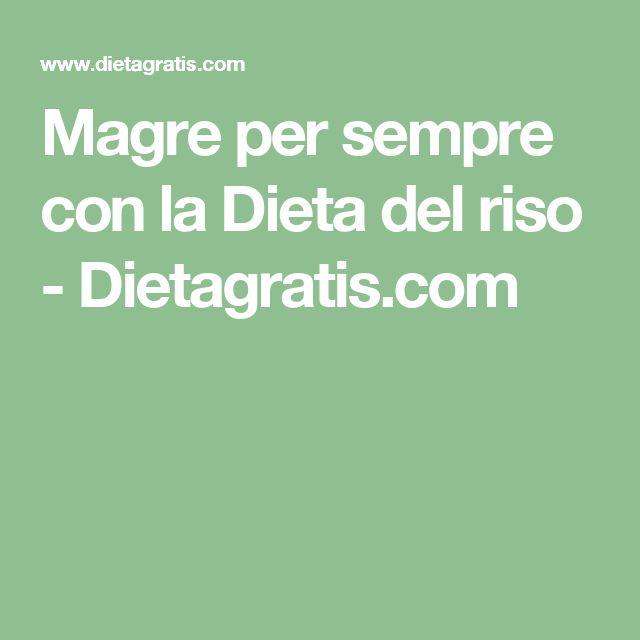 Magre per sempre con la Dieta del riso - Dietagratis.com