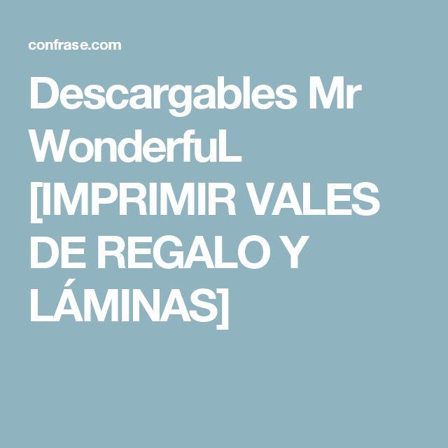 Descargables Mr WonderfuL [IMPRIMIR VALES DE REGALO Y LÁMINAS]