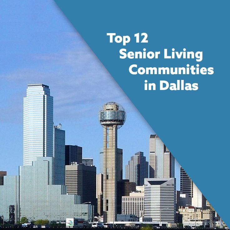 From independent living to assisted living to skilled nursing communities, here is a list of the 12 most popular senior living communities in the Dallas-Ft. Worth area