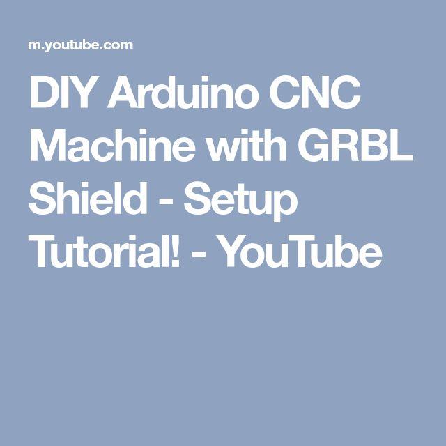 DIY Arduino CNC Machine with GRBL Shield - Setup Tutorial! - YouTube