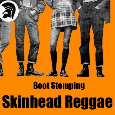 Boot Stomping Skinhead Reggae, Oi!