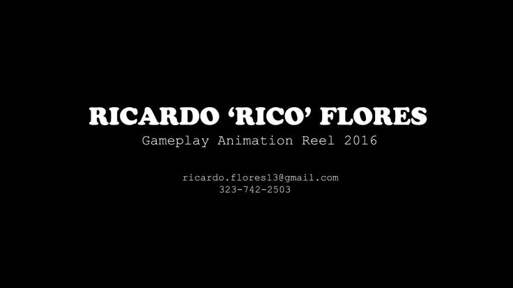 Rico Flores Gameplay Animation Reel 2016