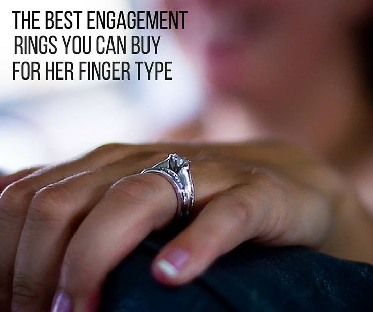 Does she have wide, short, skinny fingers? Find the perfect engagement ring for her finger type: