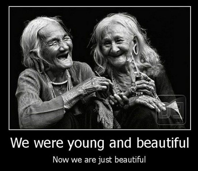 We were young and beautiful once. Now we're just Beautiful.