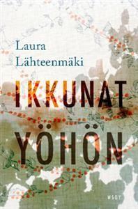 Nimeke: Ikkunat yöhön - Tekijä: Laura Lähteenmäki - ISBN: 9510403830 - WSOY