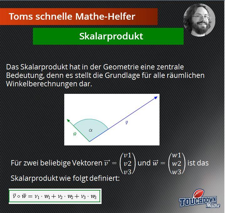 Toms schnelle Mathe-Helfer: Skalarprodukt #TOUCHDOWNMathe #TomsschnelleMatheHelfer #Geometrie #Skalarprodukt #räumlicheWinkelberechnung #Winkel #Winkelberechnung #Mathe #verstehen #Abi #Abitur #Abivorbereitung #Tipps #Oberstufe