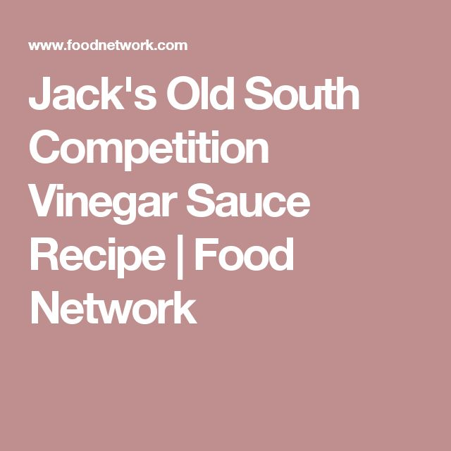 Jack's Old South Competition Vinegar Sauce Recipe | Food Network