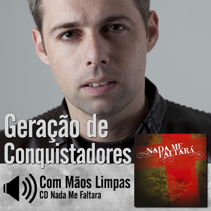 """Ouça a música """"Com Mãos Limpas"""" do CD Nada Me Faltará do Geração de Conquistadores - Roberto Costa: http://itbmusic.com.br/site/wp-content/uploads/2013/06/01-Com-M%C3%A3os-Limpas.mp3?utm_campaign=musicas-itb&utm_medium=post-02jun&utm_source=pinterest&utm_content=gc-com-maos-limpas-player-trecho"""