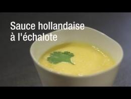 Recette de la sauce hollandaise à l'échalote