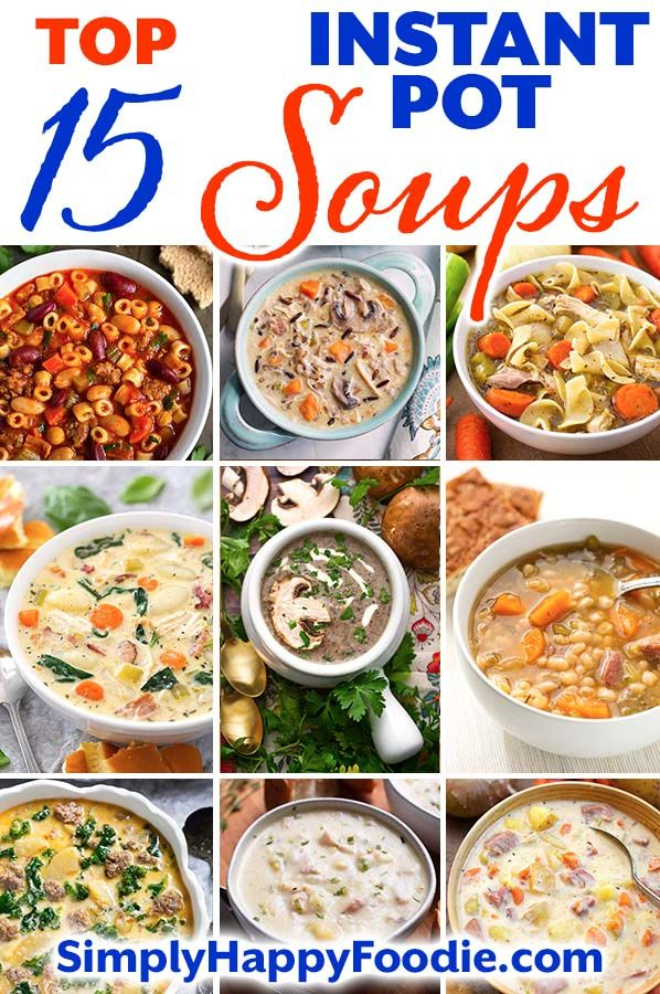 My Top 15 Instant Pot Soup Recipes At The Moment With Over 50 Instant Pot Soup Recipes On Instant Pot Soup Recipes Best Instant Pot Recipe Instant Pot Soup