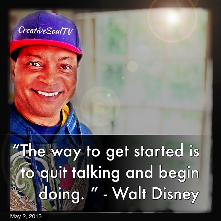 """The way to get started is to quit talking and begin doing. "" - Walt Disney  #wordsofwisdom #picturequote #pictquote #motivate #wisdom #encouragement #picture #photoquotes #iphonequotes #motivatio #success #quoteoftheday #quotes #quote"