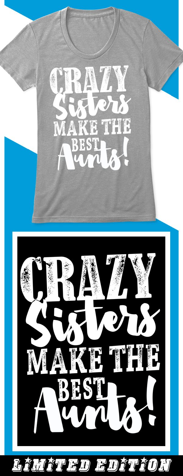 Crazy Sisters - Limited edition. Order 2 or more for friends/family & save on shipping! Makes a great gift!