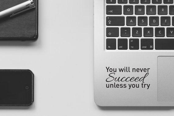 Usted nunca tendrá éxito a menos que usted intente  Personalice su portátil con un presupuesto. Una gran manera de hacer que el soporte del ordenador portátil en la oficina o en casa.  ESPECIFICACIONES Esta etiqueta está hecha de vinilo de alta calidad, diseñado para durar.  INCLUSIONES Etiqueta de vinilo de alta calidad Película de la transferencia para la aplicación Instrucciones  TAMAÑO 7cm de ancho (2,79 pulgadas)  ENVÍO Enviado por todo el mundo en Ensobrado y no incluye seguimiento a…