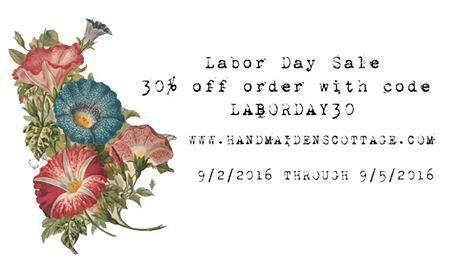 Handmaiden's Cottage 2016 Labor Day Sale! Save 30%