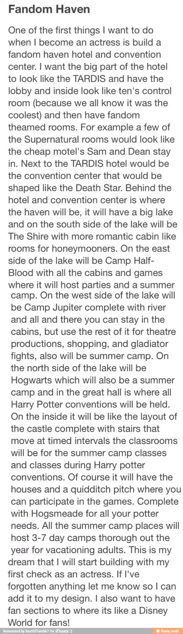 This is one of the best things I've ever seen.<<Someone NEEDS to make this happen!>>>OMG I WOULD GO THERE AND I WOULD LOVE IT<< I WOULD DO THIS except i need to become an actress :( (i want to!)>>> YASS PLEASE!