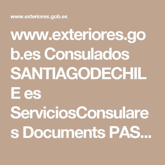 www.exteriores.gob.es Consulados SANTIAGODECHILE es ServiciosConsulares Documents PASAPORTE REQUISITOS%20PASAPORTE.pdf