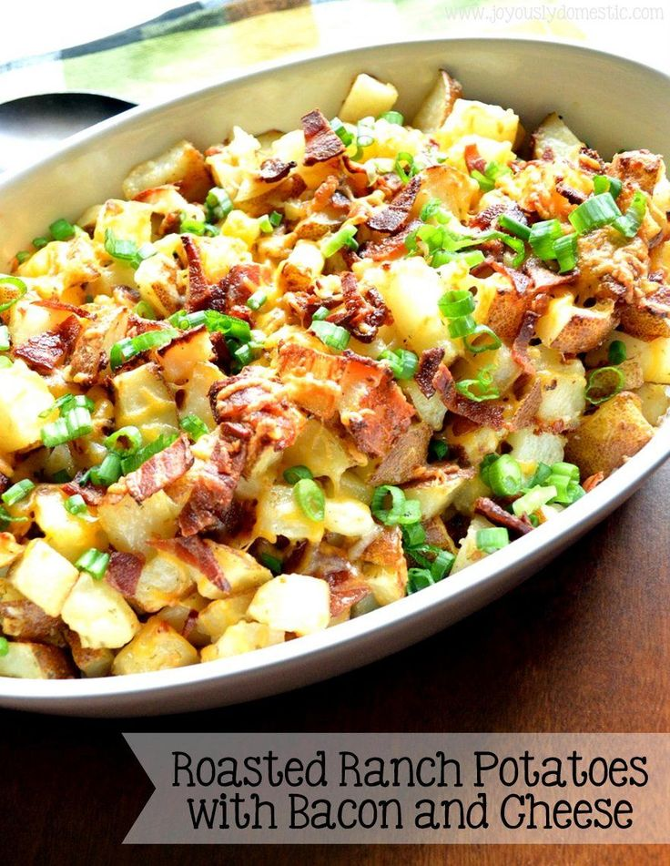 Chunks of tender-crisp potatoes roast up beautifully with the flavors of ranch dressing, lots of cheese, herbs and bacon.