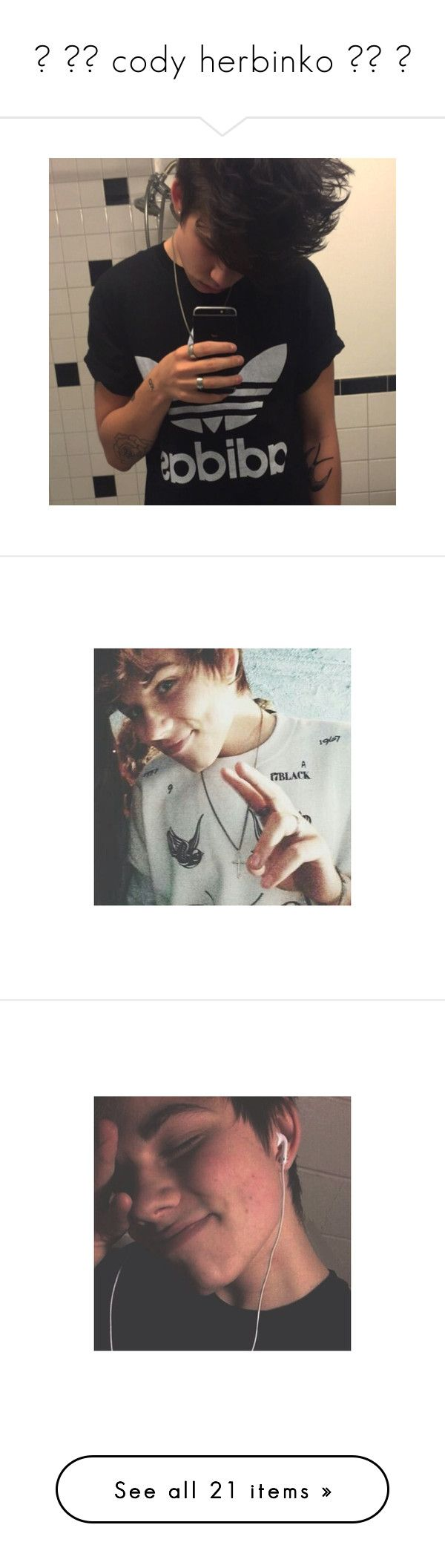 """""""☼ ▬▬ cody herbinko ▬▬ ☼"""" by itm-clippxr ❤ liked on Polyvore featuring cody herbinko"""