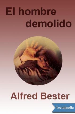 El hombre demolido, publicada en 1953, es una novela de ciencia ficción del escritor estadounidense Alfred Bester, ganadora del primer premio Hugo en 1953. El libro está ambientado en el siglo XXIV. Los viajes espaciales se han convertido en algo corr...
