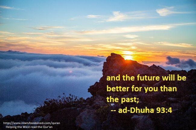 ad-Dhuha 93:4  as rendered by  Abdel Haleem