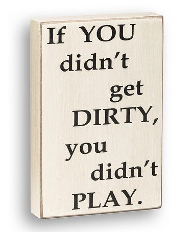 Collins 'Didn't Get Dirty' Box Sign | Boys, The end and ...